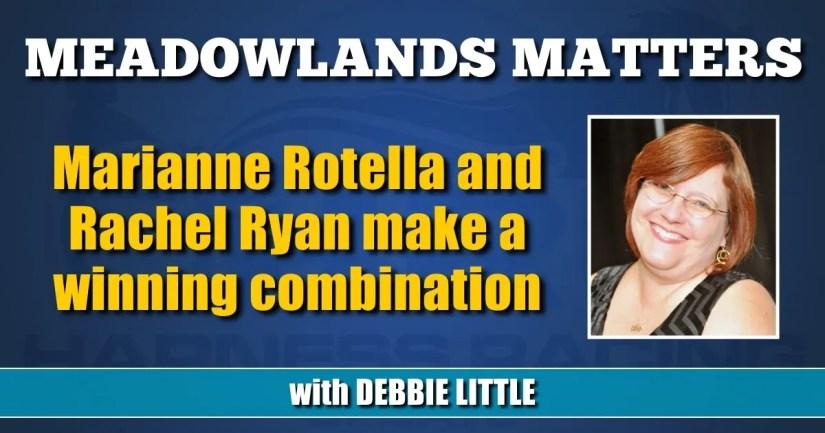 Marianne Rotella and Rachel Ryan make a winning combination