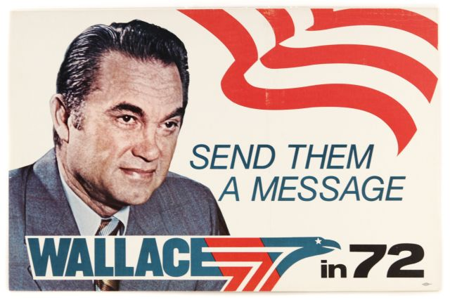In 1972 the unapologetic segregationist George Wallace spoke a brash populist rhetoric to the American people like Donald Trump is doing in the 2016 Presidential race.  Wallace ran as an Independent until a gunshot wound ended his bid for the presidency.
