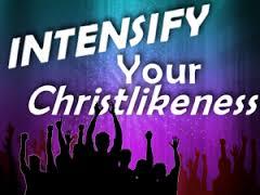 intensify-christlike