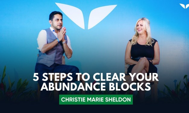 5 Steps To Clear Your Abundance Blocks With Christie Marie Sheldon