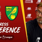 Jürgen Klopp's pre-match press conference for the season opener against Norwich