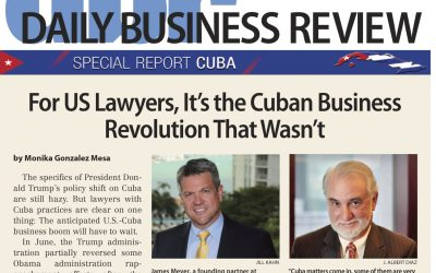 James Meyer's opinion as quoted in The Daily Business Review: For Us Lawyers, It´s the Cuban Business Revolution that Wasn´t.