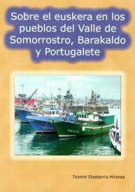 Sobre el euskera en los pueblos del Valle de Somorrostro, Barakaldo y Portugalete