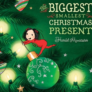 The Biggest Smallest Christmas Present by Harriet Muncaster
