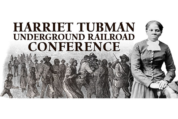 Harriet Tubman Underground Railroad Conference