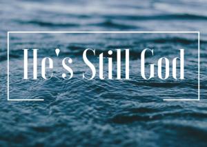 hes-still-god