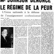 «Me Johnson dénonce le régime de la peur. L'Union nationale à la défense de l'enseignement confessionnel»