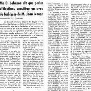 «Me Daniel Johnson dit que parler d'élections constitue un aveu de faiblesse de M. Jean Lesage»