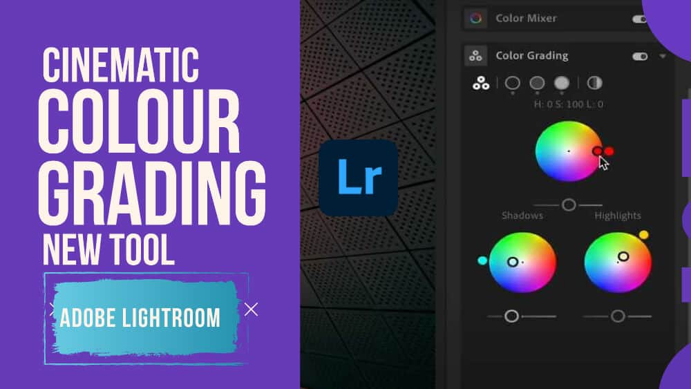 New Cinematic Colour Grading Tool in Adobe Lightroom
