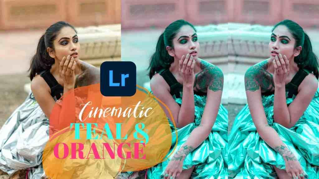Cinematic Teal and Orange Look in Adobe Lightroom Easily-Free Preset Download
