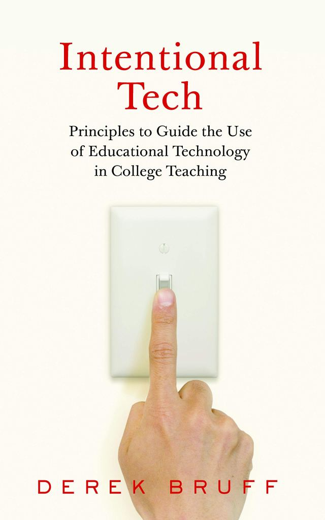 "cover of ""Intentional Tech: Principles to Guide the Use of Educational Technology in College Teaching"""