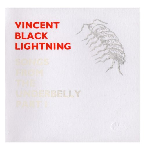The Vincent Black Lightning - Songs From The Underbelly Part 1 Front Sleeve - From Eli Records