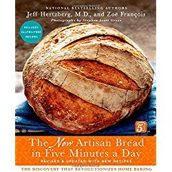 The New Artisan Bread in Five Minutes a Day: The Discovery That Revolutionizes Home Baking Hardcover – October 22 2013