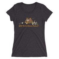 Ladies' Wild Fish and Game Podcast T-Shirt