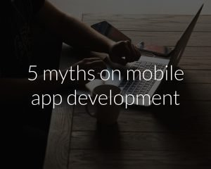 5 myths on mobile app development