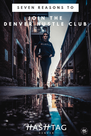 Seven Reason to Join the Denver Hustle Club