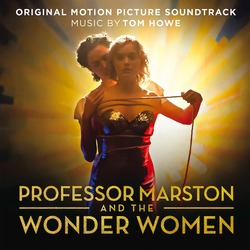 """News Added Oct 07, 2017 On October 13th, 2017, Sony Classical will release a soundtrack album featuring Tom Howe's scoring of the biopic """"Professor Marston and the Wonder Women"""". Submitted By RTJ Source hasitleaked.com"""