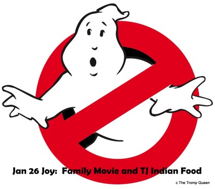 Jan 26 Joy: Family movie night watching Ghostbusters! and eating Trader Jo's Indian food