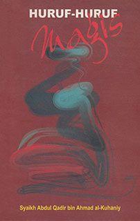 Dari Buku:Huruf-huruf Magis(Judul Asli: Maniyyah al-Faqir al-Munjarid wa Sairah al-Murid al-Mutafarrid)Oleh: Syaikh Abdul Qadir bin Ahmad al-KuhaniyPenerjemah: Diya' Uddin & Dahril KamalPenerbit: Pustaka Pesantren