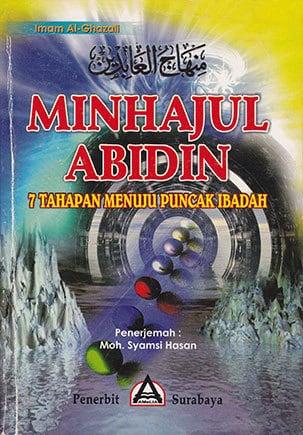 Dari Buku:Minhajul 'AbidinOleh: Imam al-GhazaliPenerjemah: Moh. Syamsi HasanPenerbit: Penerbit Amalia Surabaya