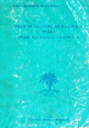 001 Imam Al-Baqir – Kelahirannya – Imam Muhammad Al-Baqir Putra Imam Ali Zain Ul-Abidin