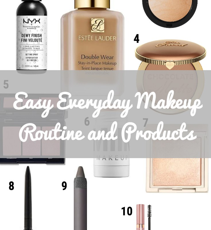 Easy Everyday Makeup Routine and Products