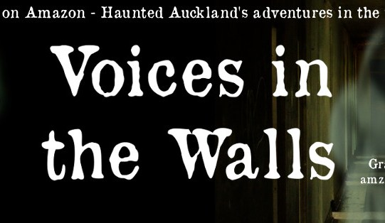 Haunted Auckland book – Voices in the walls