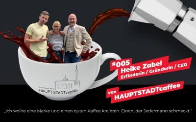 #005 – Heike Zabel, Erfinderin/Gründerin/CEO von HAUPTSTADTcaffee