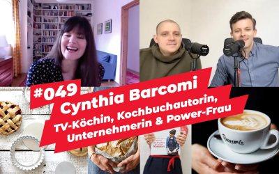 #049 – Cynthia Barcomi | TV-Köchin, Kochbuchautorin, Unternehmerin & Power-Frau