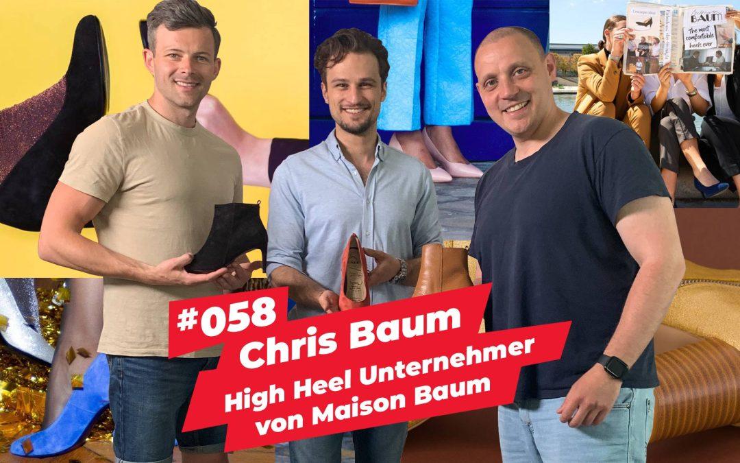 #058 – Chris Baum | High Heel Unternehmer von Maison Baum