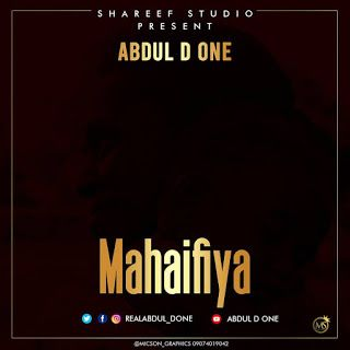 Abdul D. One - Mahaifiya - Audio Mp3 Download