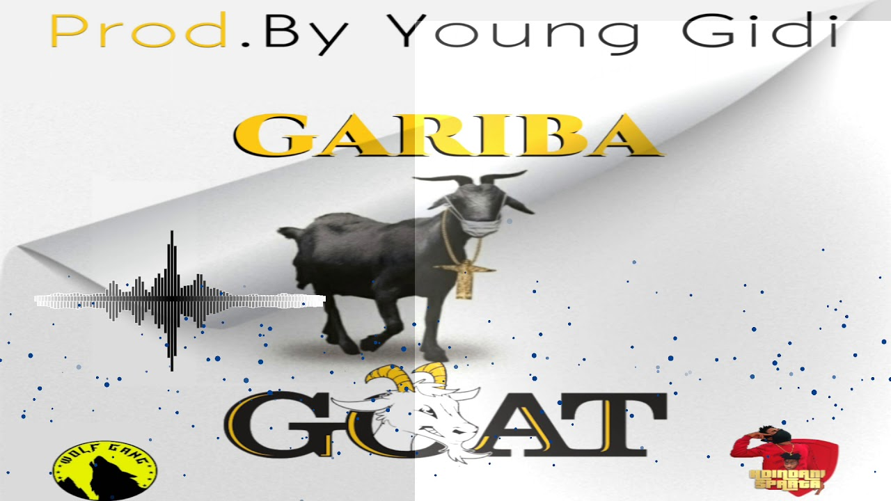 Gariba - GOAT Prod.By Young Gidi - Audio Mp3 Download