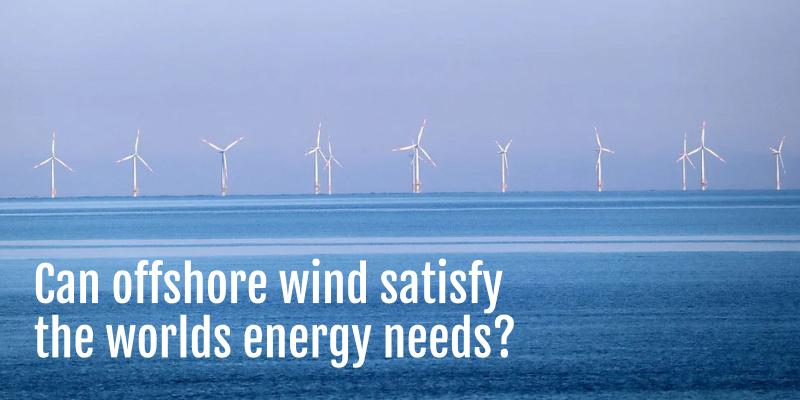 Can offshore wind satisfy the worlds energy needs?