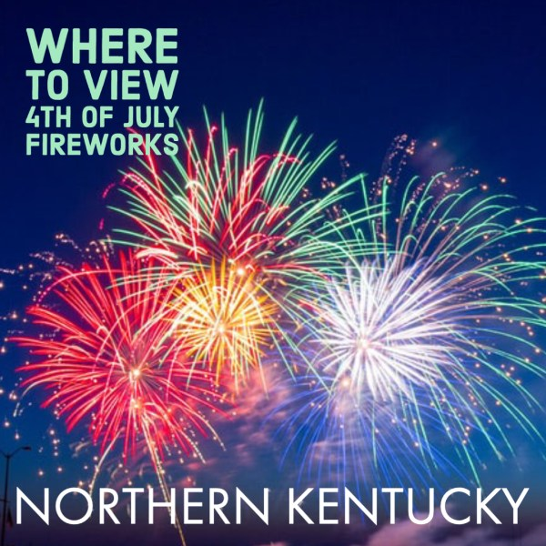Where to View 2020 Fourth of July Fireworks in Northern Kentucky