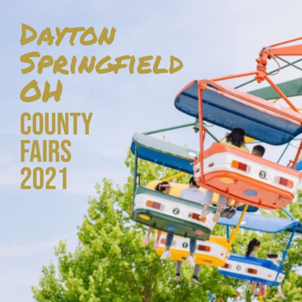 Dayton and Springfield, Ohio Area County Fairs for 2021