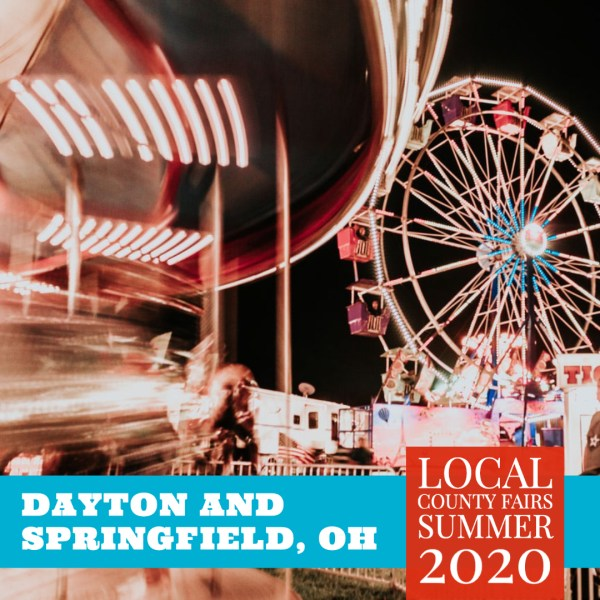 Dayton and Springfield, Ohio Area County Fairs for 2020