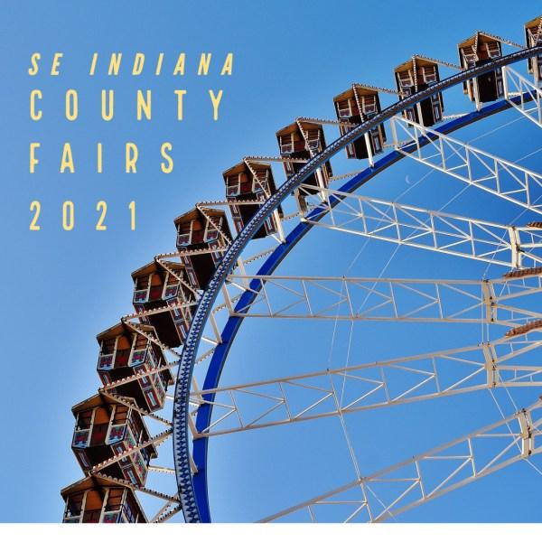 Southeast Indiana County Fairs 2021