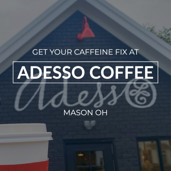 Adesso Coffee Mason Ohio Sara Kinkaid