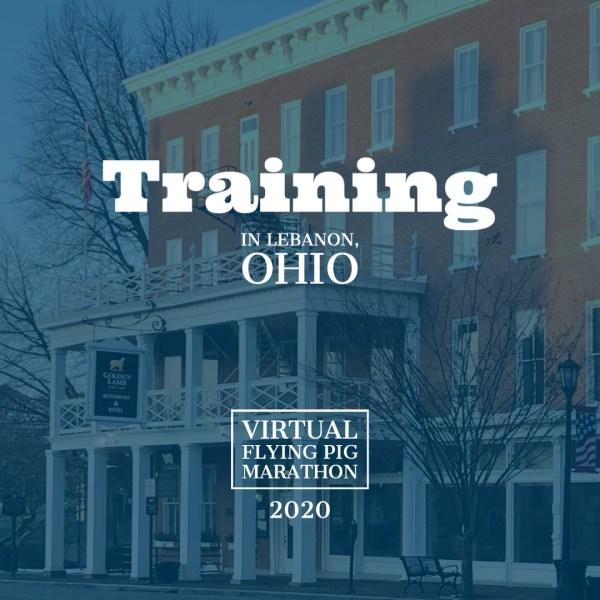 Training for the 2020 Virtual Flying Pig Marathon in Lebanon, Ohio