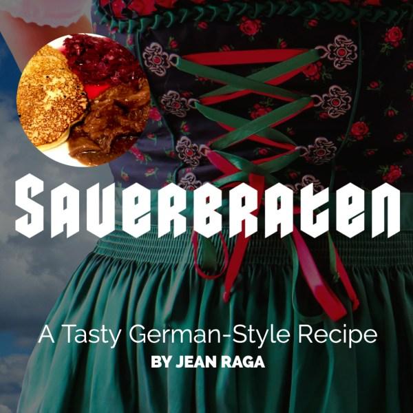 Sauerbraten – A Tasty German-Style Recipe by Jean Raga