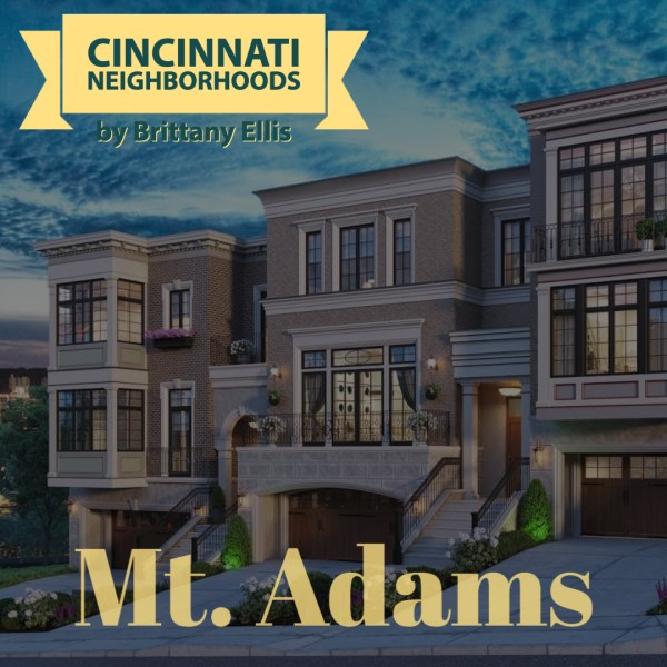 Cincinnati Neighborhoods: Mount Adams