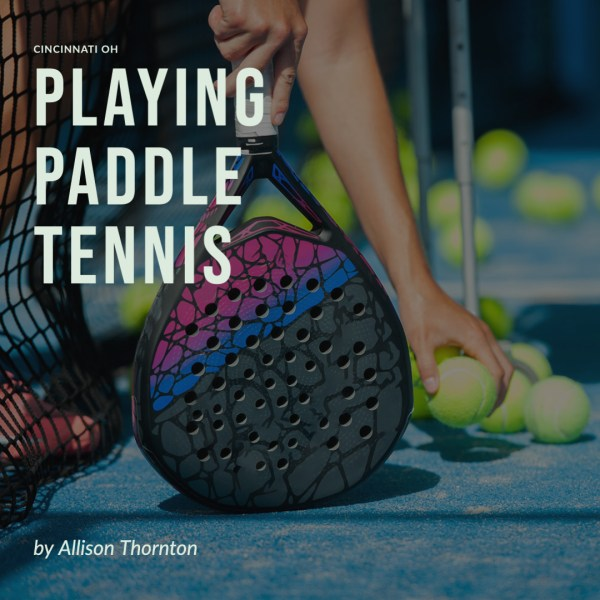 Paddle Tennis Cincinnati Allison Thorton Sibcy Cline Kenwood