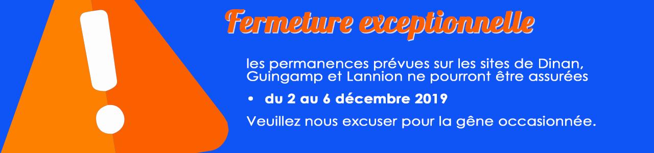 fermeture exceptionelle dinan guingamp lannion 2 au 6 12 19