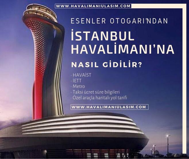 Esenler Otogarı'ndan İstanbul Havalimanı'na Ulaşım Bilgileri