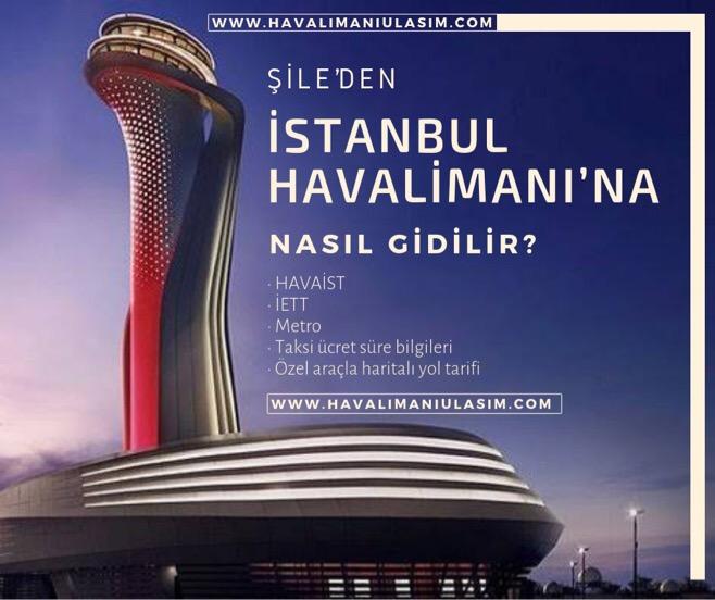Şile'den İstanbul Havalimanı'na Ulaşım Bilgileri