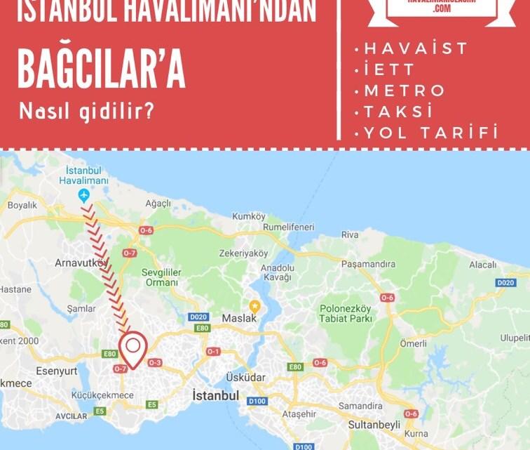 İstanbul Havalimanı'ndan Bağcılar'a Ulaşım Bilgileri