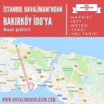 istanbul havalimanından bakırköy idoya ulaşım