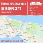 istanbul havalimanından bayrampaşaya ulaşım