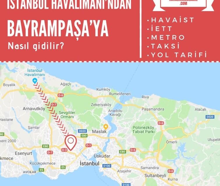 İstanbul Havalimanı'ndan Bayrampaşa'ya Ulaşım Bilgileri