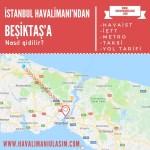istanbul havalimanından beşiktaşa ulaşım
